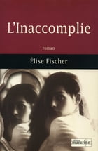 L'Inaccomplie by Elise Fischer