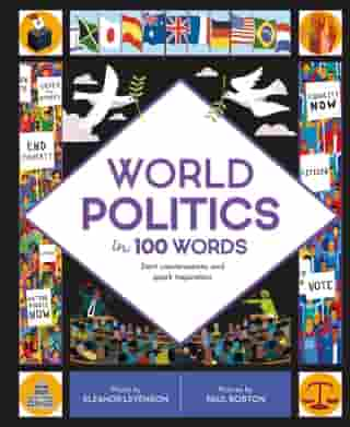 World Politics in 100 Words: Start conversations and spark inspiration by Eleanor Levenson