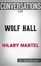 Wolf Hall by Hilary Mantel , Conversation Starters by dailyBooks