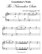 Grandfather's Waltz the Nutcracker Suite Easy Piano Sheet Music Pdf by Peter Ilyich Tchaikovsky