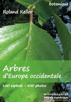 Arbres d'Europe occidentale by Roland Keller