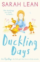 Duckling Days (Tiger Days, Book 4) by Sarah Lean