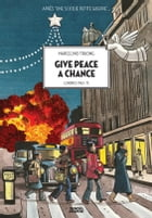 Give peace a chance. Londres 1963-1975 by Marcelino Truong