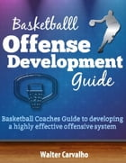Basketball Offense Development by Walter Carvalho