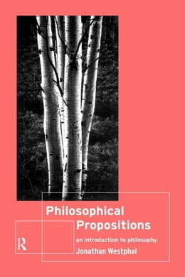 Book Philosophical Propositions by Westphal, Jonathan