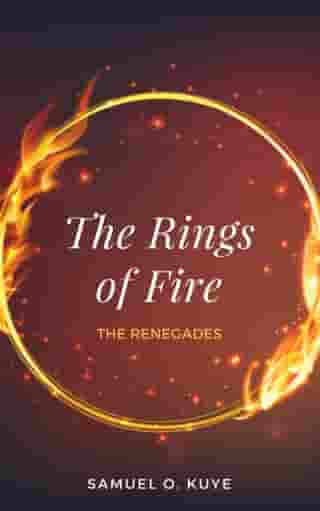 The Rings of Fire: The Renegades