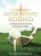 Morning Round by Bobby Martin