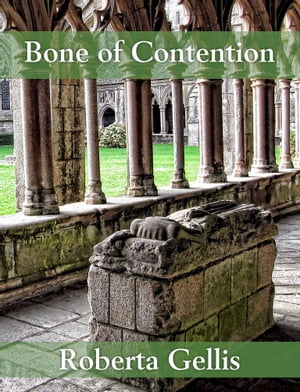 Bone of Contention by Roberta Gellis