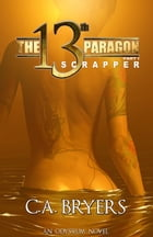 The 13th Paragon Part I: Scrapper by C.A. Bryers