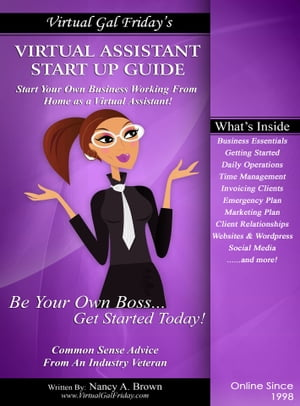 Virtual Gal Friday's Virtual Assistant Start Up Guide by Nancy A. Brown
