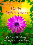 Daily Affirmations - Positive Thinking To Improve Your Life by Emmie Marina Brunswick