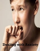 Dealing with Anxiety by V.T.