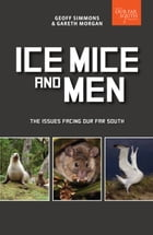 Ice, Mice and Men: The Issues Facing Our Far South by Gareth Morgan