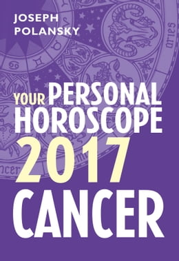 Book Cancer 2017: Your Personal Horoscope by Joseph Polansky