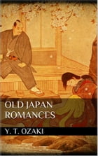 Old Japan Romances by Yei Theodora Ozaki