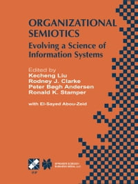 Organizational Semiotics: Evolving a Science of Information Systems IFIP TC8 / WG8.1 Working…