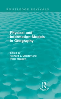 Physical and Information Models in Geography (Routledge Revivals)