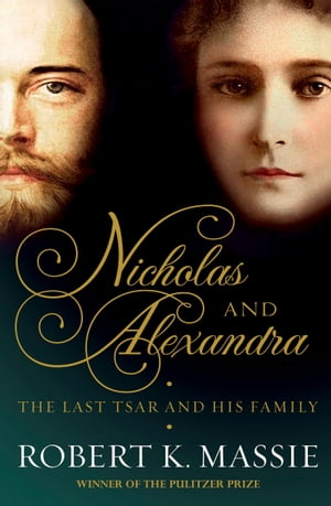 Nicholas and Alexandra The Tragic,  Compelling Story of the Last Tsar and his Family