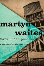 Born Under Punches by Martyn Waites
