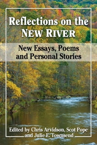 Reflections on the New River: New Essays, Poems and Personal Stories