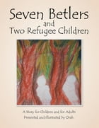 Seven Betlers and Two Refugee Children by Orah