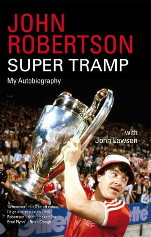 John Robertson: Super Tramp My Autobiography