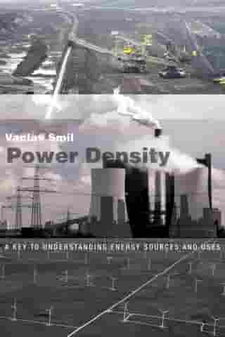 Power Density: A Key to Understanding Energy Sources and Uses de Vaclav Smil