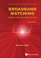 Broadband Matching: Theory and Implementations by Wai-Kai Chen