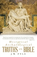 Historical and Archaeological Truths of the Bible ff59efb0-ab9e-40f8-bad9-93ec4c8188fc