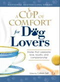 A Cup of Comfort for Dog Lovers 6996ad8e-295a-4f3c-821d-09b66dcd6ec3