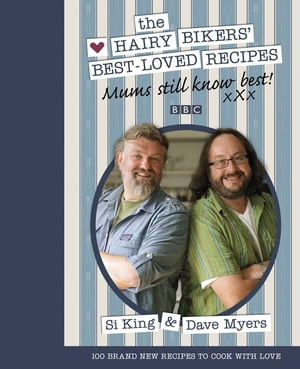 Mums Still Know Best The Hairy Bikers' Best-Loved Recipes