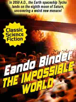 The Impossible World by Eando Binder