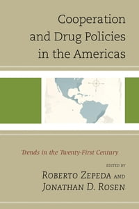 Cooperation and Drug Policies in the Americas: Trends in the Twenty-First Century