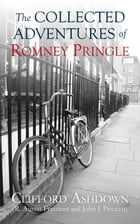 The Collected Adventures of Romney Pringle by Clifford Ashdown