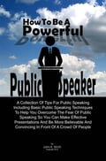 How To Be A Powerful Public Speaker 21a660aa-d17a-4c5a-aa41-8d77214370db