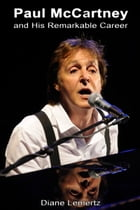 Paul McCartney and His Remarkable Career by Diane Lemertz