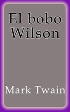 El bobo Wilson by Mark Twain