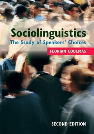 Sociolinguistics The Study of Speakers' Choices