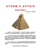 Storm's Affair: Grand Opera by Denise Handal