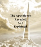 The Apocalypse Revealed and Explained by Emanuel Swedenborg