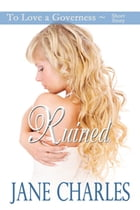 Ruined by Jane Charles
