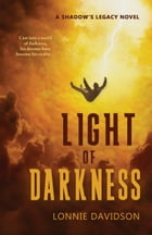 Light of Darkness by Lonnie Davidson