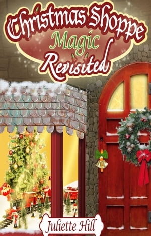 Christmas Shoppe Magic Revisited