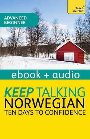 Keep Talking Norwegian Audio Course - Ten Days to Confidence Enhanced Edition