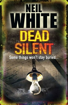 Book Dead Silent by Neil White