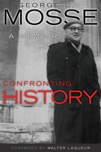 Confronting History: A Memoir