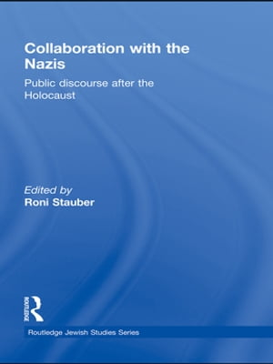 Collaboration with the Nazis Public Discourse after the Holocaust