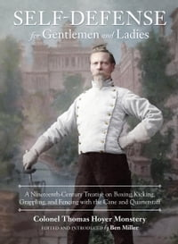 Self-Defense for Gentlemen and Ladies: A Nineteenth-Century Treatise on Boxing, Kicking, Grappling…