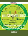 9781489152213 - Gerard Blokdijk: Collective Intelligence - Simple Steps to Win, Insights and Opportunities for Maxing Out Success - 書