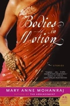 Bodies in Motion: Stories by Mary Anne Mohanraj